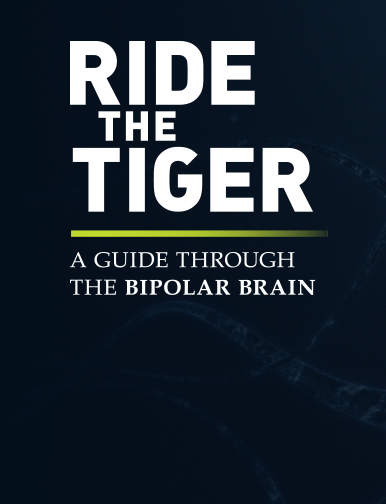Ride the Tiger A Guide Through the Bipolar Brain