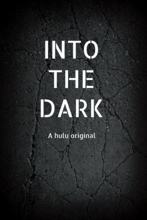 Into The Dark - Season 1