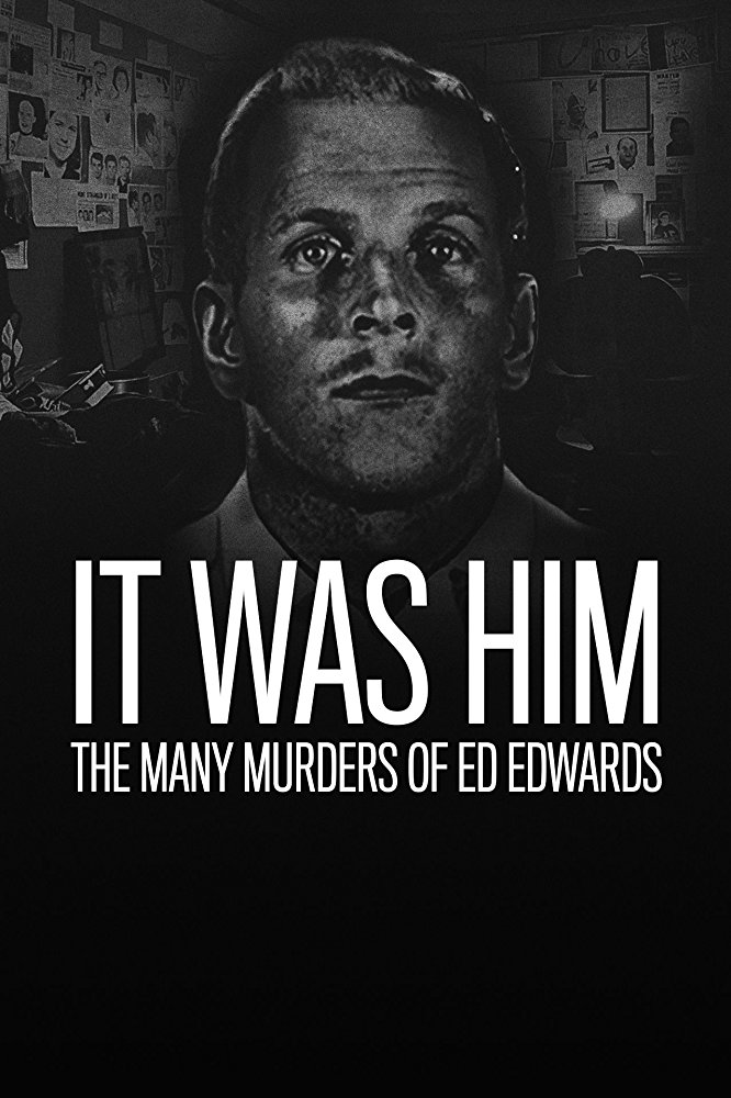 It Was Him: The Many Murders of Ed Edwards - Season 1