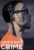 Love and Hate Crime - Season 1