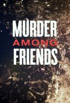 Murder Among Friends - Season 2