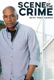 Scene of the Crime with Tony Harris - Season 1