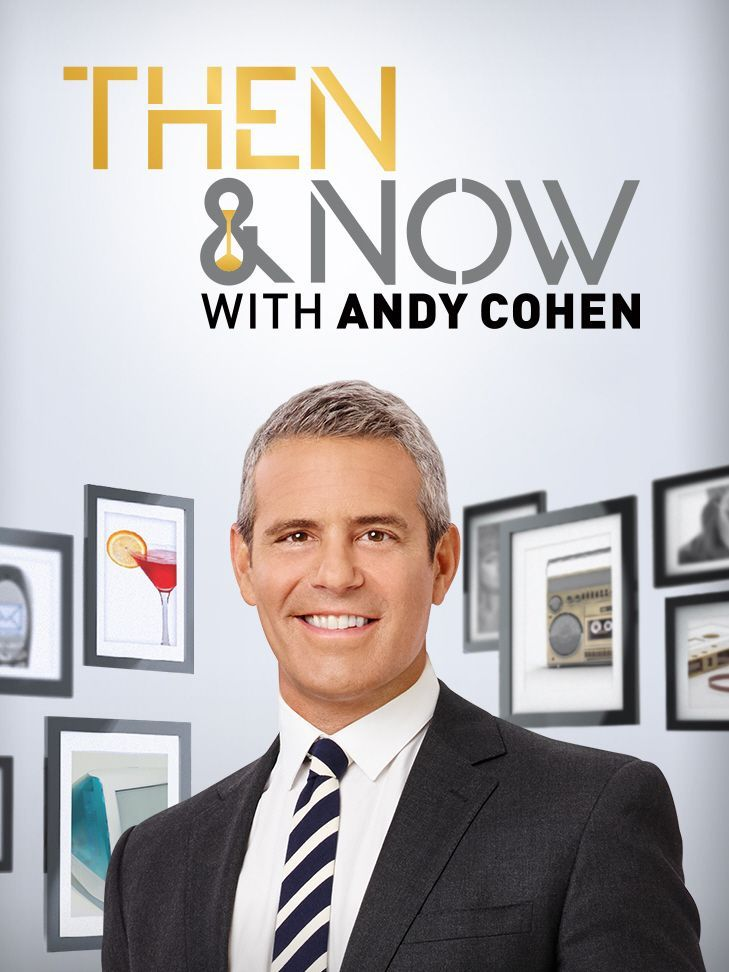 Then and Now with Andy Cohen - Season 2