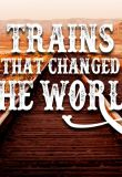 Trains That Changed the World - Season 1
