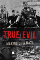 True Evil: Making of a Nazi - Season 1
