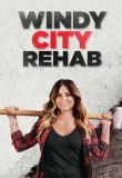 Windy City Rehab - Season 1