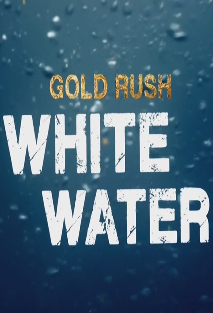 Gold Rush: White Water - Season 3