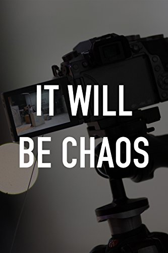 It Will be Chaos