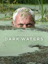 Jeremy Wade's Dark Waters - Season 1