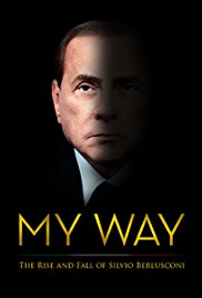My Way: The Rise and Fall of Silvio Berlusconi