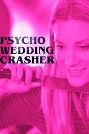Psycho Wedding Crasher
