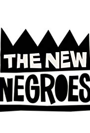 The New Negroes - Season 1