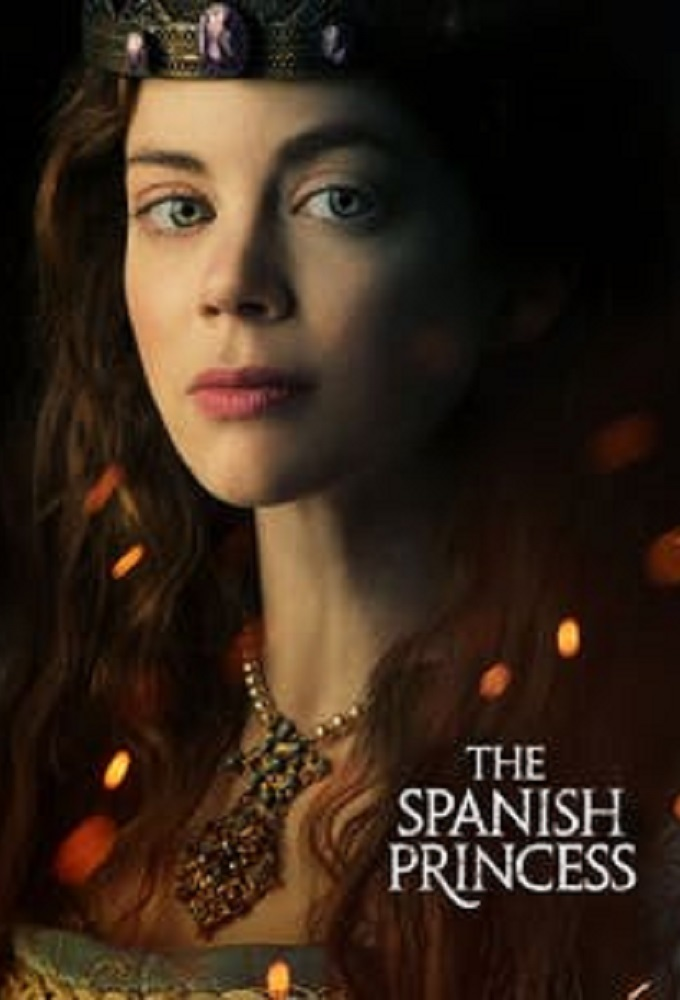 The Spanish Princess - Season 1